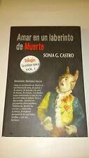 Sonia González Castro - Amar en un laberinto de Muerte (Espagnol)