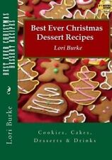 NEW Best Ever Christmas Dessert Recipes by Lori Burke