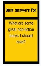 Best Answers for What Are Some Great Non-Fiction Books I Should Read? by...