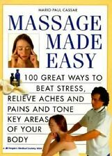Massage Made Easy : 100 Great Ways to Relieve Aches and Pains and Tone Key Areas