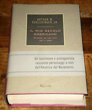 SCHLESINGER jr. IL MIO SECOLO AMERICANO 1917-'50 America '900 1° ediz. RIZZOLI
