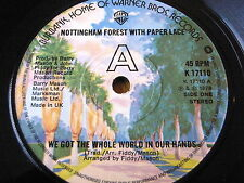 """NOTTINGHAM FOREST & PAPER LACE - WE GOT THE WHOLE WORLD IN OUR HANDS  7"""" VINYL"""