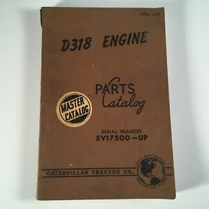 Caterpillar Tractor Co D318 ENGINE PARTS MANUAL & CATALOG 1957 Diesel Engine V5