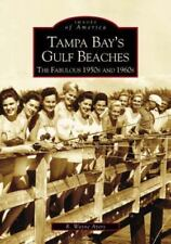 Tampa Bay's Gulf Beaches:  Fabulous 1950's and 1960's  (FL)  (Images of America)