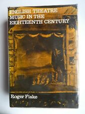 English Theatre Music in the Eighteenth Centry by Roger Fiske