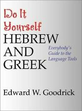 Do It Yourself Hebrew and Greek Goodrick, Edward W. Paperback