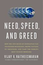 Need, Speed, and Greed: How the New Rules of Innovation Can Transform Businesses