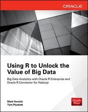 Using R to Unlock the Value of Big Data: Big Data Analytics with Oracle R Enterp