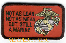 NOT AS LEAN NOT AS MEAN BUT STILL A US MARINE HAT PATCH USMC PIN UP GIFT WOW
