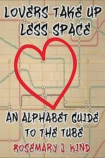 (Very Good)-Lovers Take Up Less Space: An Alphabet Guide to the Tube (Paperback)