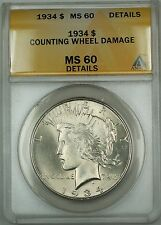 1934 Silver Peace Dollar ANACS MS-60 Det Counting Wheel Damage(Better Coin)  DMK