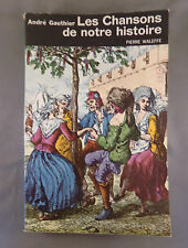 ANDRE GAUTHIER / LES CHANSONS DE NOTRE HISTOIRE / 1967 WALEFFE
