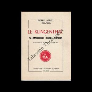 Le Klingenthal et sa manufacture d'armes blanches par Pierre Appell