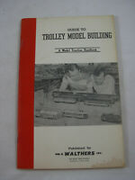 Guide to Trolley Model Building Traction Handbook Wm Walthers 1958 Milwaukee WI