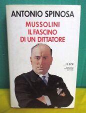 Spinosa MUSSOLINI IL FASCINO DI UN DITTATORE - Le Scie Mondadori I° ed. 1989