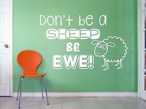 Don't Be A Sheep, Be Ewe, humour, fun, funny,  wall art vinyl decal sticker
