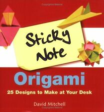 Sticky Note Origami: 25 Designs to Make at Your De