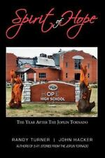 Spirit of Hope : The Year After the Joplin Tornado, Paperback by Turner, Rand...