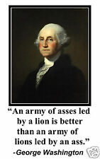 """George Washington """" led by a lion"""" Quote 11 x 17 Poster Photo #tn1"""