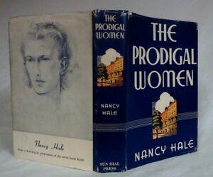 Nancy Hale THE PRODIGAL WOMEN Sundial Press No. 812 1943 HCDJ