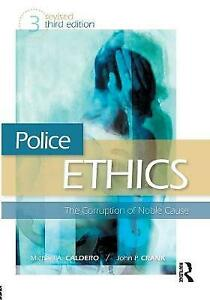 Police Ethics: The Corruption of Noble Cause by Michael A. Caldero (Paperback, 2