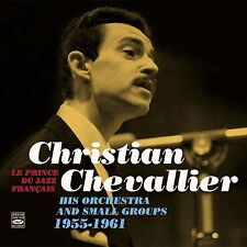 Christian Chevallier LE PRINCE DU JAZZ FRANÇAIS - HIS ORCHESTRA & SMALL GROUPS