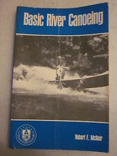1972 Basic River Canoeing by Robert E. McNair American Camping Association