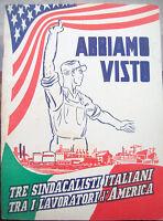 1949 I SINDACALISTI ITALIANI IN AMERICA RARISSIMO OPUSCOLO SINDACALISMO