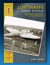 Luftwaffe Crash Archive - Volume 1