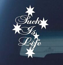 Aussie 4x4 Ute Car Sticker Southern Cross SUCH IS LIFE 150mm