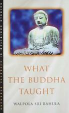 WHAT THE BUDDHA TAUGHT di Walpola Rahula libro tascabile 9781851681426 NUOVO