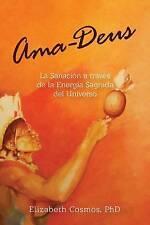 Ama-Deus: LaSanación a través de la Energía Sagrada del Universo (Spanish Editio