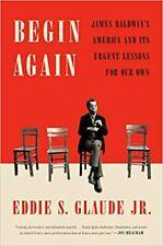 Begin Again by Eddie S. Glaude Jr (Digital,2020)