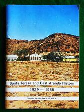 PYE, John. (Compiled by). Santa Teresa and East Aranda History 1929-1988.