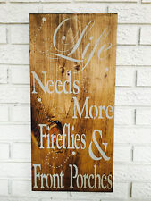 "Large Rustic Wood Sign - ""Life Needs More Fireflies And Front Porches"""