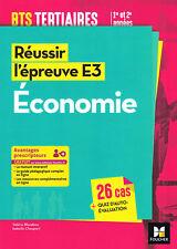 Economie - Réussir l'épreuve E3, BTS 1 ère et 2 ème années, Foucher 2016