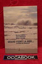 Quand Vient la Mer au delta de camargue - Cabral, Dervieux, ..- Livre - Occasion