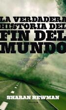 La verdadera historia del fin del mundo, La (Spanish Edition)