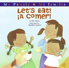My Family Mi Familia Ser.: Let's Eat! - ¡A Comer! by Pat Mora (2008, Hardcover)