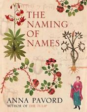 The Naming of Names : The Search for Order in the World of Plants by Anna Pavord