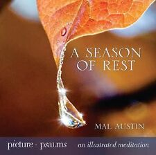 A Season of Rest : Picture Psalms: An Illustrated Meditation by Mal Austin...