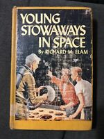 Young Stowaways In Space by Richard M. Elam 1960 Hardcover Exlib