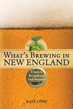What's Brewing in New England : A Guide to Brewpubs and Microbreweries: By Co...