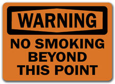 """Warning Sign - No Smoking Beyond This Point  - 10"""" x 14"""" OSHA Safety Sign"""