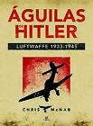 Águilas de Hitler. NUEVO. Nacional URGENTE/Internac. económico. HISTORIA
