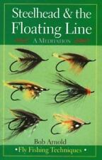 Steelhead and the Floating Line A Meditation Fly Fishing techniques PB