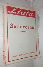 SETTECORNA Liala Editrice Sonzogno 1947 Romanzo Racconto Narrativa Letteratura