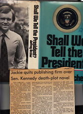 SHALL WE TELL THE PRESIDENT-ARCHER 1ST 1977-HB/J-TED KENNEDY DEATH PLOT NOVEL
