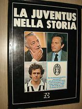 LIBRO BOOK LA JUVENTUS FC NELLA STORIA JUVE FORTE EDITORE 1984 HISTORY