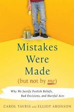 Mistakes Were Made But Not by Me: Why We Justify Foolish Beliefs, Bad Decision